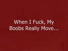 When I Fuck, My Boobs Really Move... Thumb