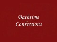 Bathtime Confessions Thumb