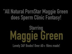 All Natural PornStar Maggie Green does Sperm Clinic Fantasy! Thumb
