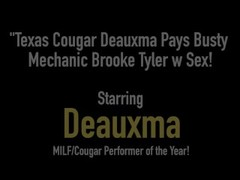 Texas Cougar Deauxma Pays Busty Mechanic Brooke Tyler w Sex! Thumb