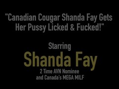 Canadian Cougar Shanda Fay Gets Her Pussy Licked & Fucked! Thumb