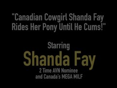 Canadian Cowgirl Shanda Fay Rides Her Pony Until He Cums! Thumb