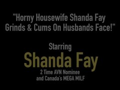 Horny Housewife Shanda Fay Grinds & Cums On Husbands Face! Thumb