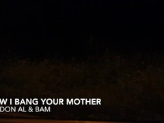 How I bang your mother mit Bam und MC Don Al Thumb