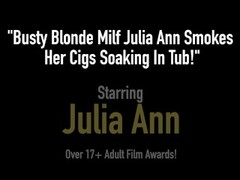 Busty Blonde Milf Julia Ann Smokes Her Cigs Soaking In Tub! Thumb
