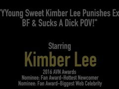 Young Sweet Kimber Lee Punishes Ex BF & Sucks A Dick POV! Thumb