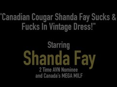 Canadian Cougar Shanda Fay Sucks & Fucks In Vintage Dress! Thumb