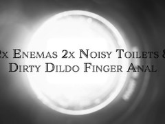 Angie Noir 2x Enemas 2x Noisy Toilets and Dirty Anal Dildo Finger Fucking Thumb