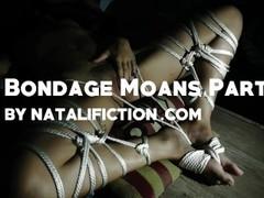 Bondage Ropes, Moans and Orgasms Part 1 - Natali Fiction Thumb