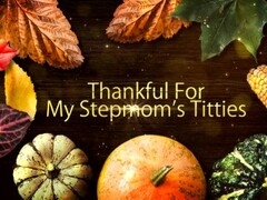 "Step Son ""I am thankful for my step moms titties, they are so helpful when I'm fantasizing in bed"" Thumb"